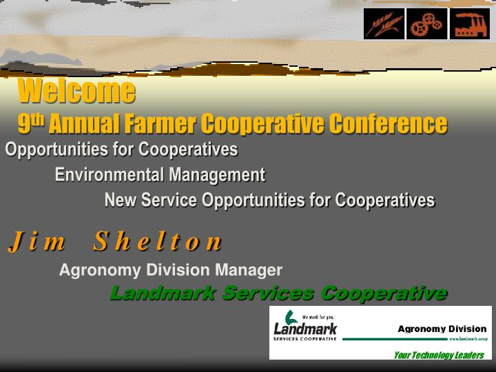 welcome 9 th annual farmer cooperative conference n.