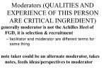 moderators qualities and experience of this person are critical ingredient