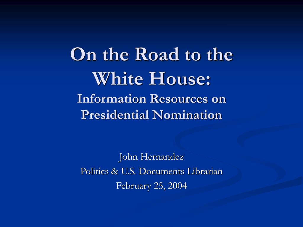 on the road to the white house information resources on presidential nomination l.