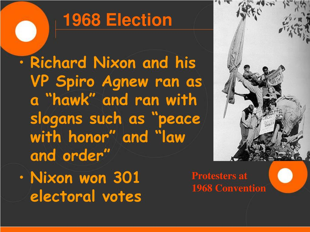 """Richard Nixon and his VP Spiro Agnew ran as a """"hawk"""" and ran with slogans such as """"peace with honor"""" and """"law and order"""""""