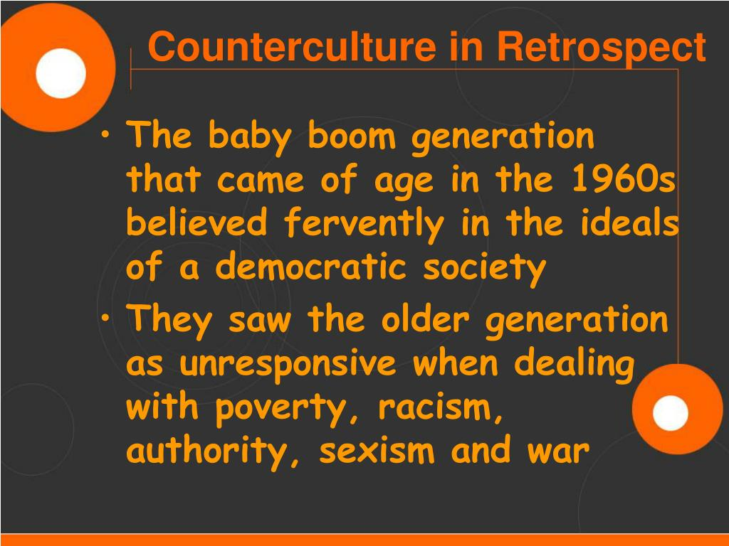 The baby boom generation that came of age in the 1960s believed fervently in the ideals of a democratic society