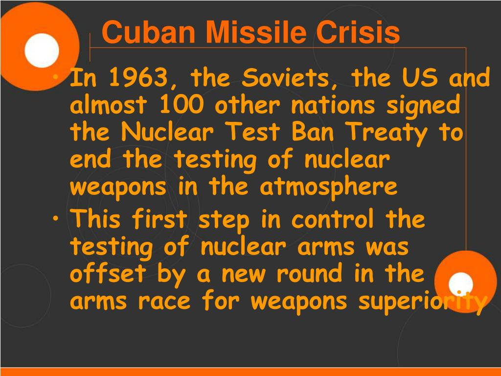 In 1963, the Soviets, the US and almost 100 other nations signed the Nuclear Test Ban Treaty to end the testing of nuclear weapons in the atmosphere