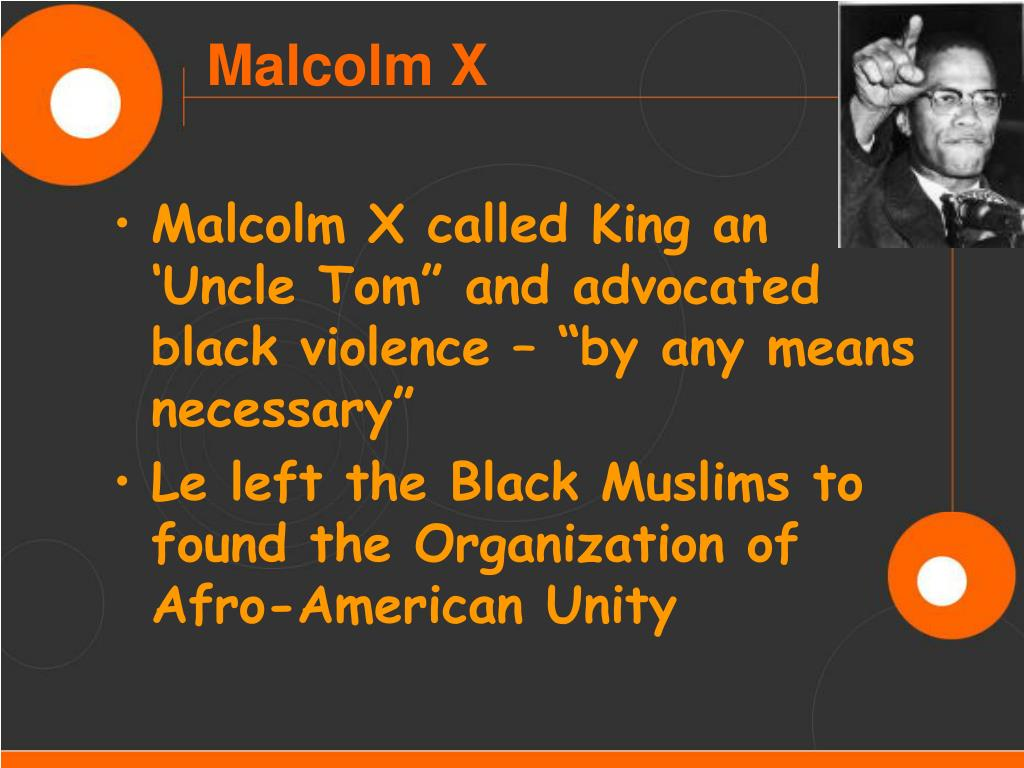 """Malcolm X called King an 'Uncle Tom"""" and advocated black violence – """"by any means necessary"""""""