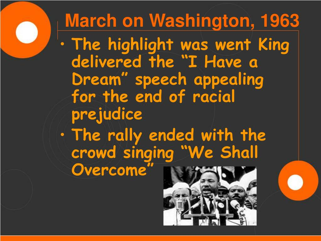 """The highlight was went King delivered the """"I Have a Dream"""" speech appealing for the end of racial prejudice"""