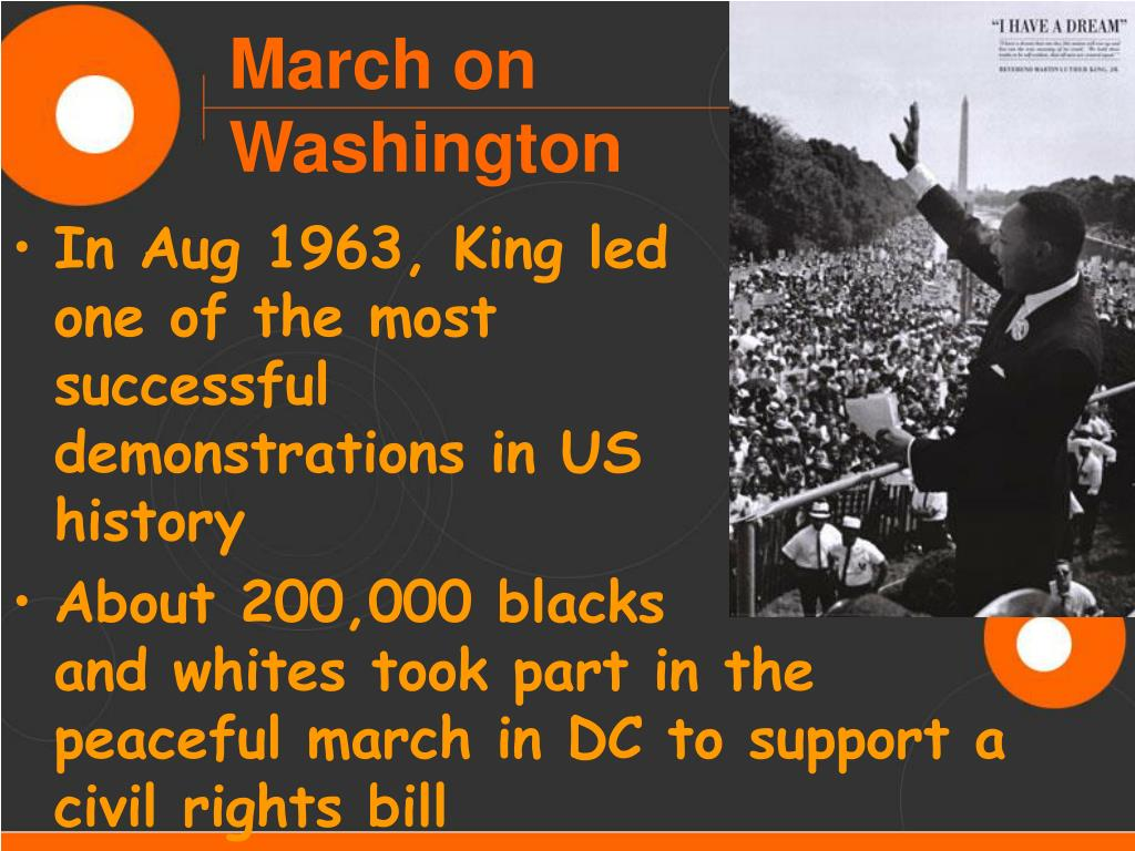 In Aug 1963, King led                 one of the most                successful                    demonstrations in US             history
