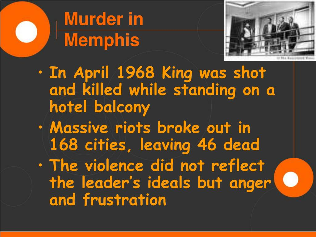 In April 1968 King was shot and killed while standing on a hotel balcony