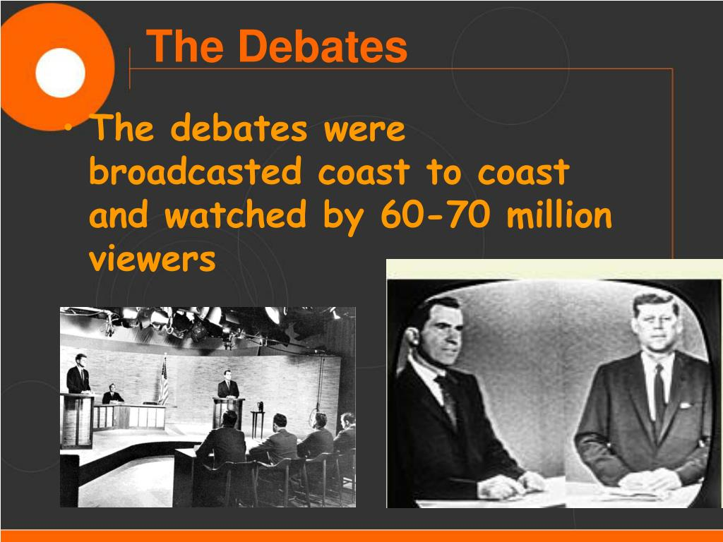 The debates were broadcasted coast to coast and watched by 60-70 million viewers