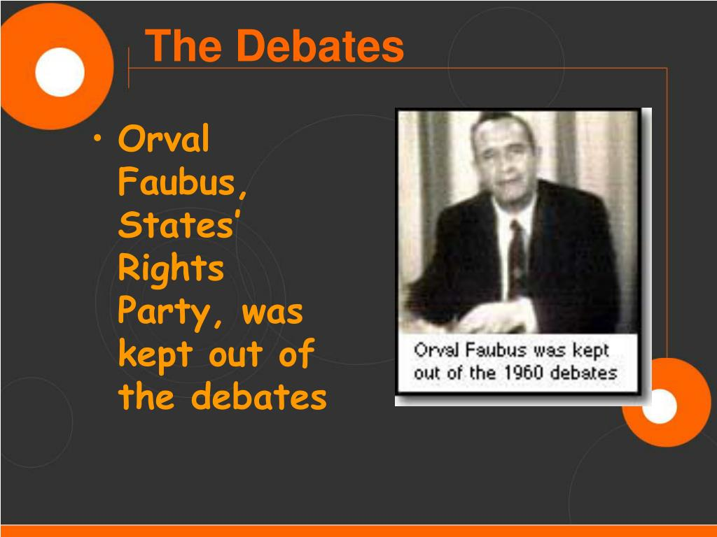 Orval Faubus, States' Rights Party, was kept out of the debates