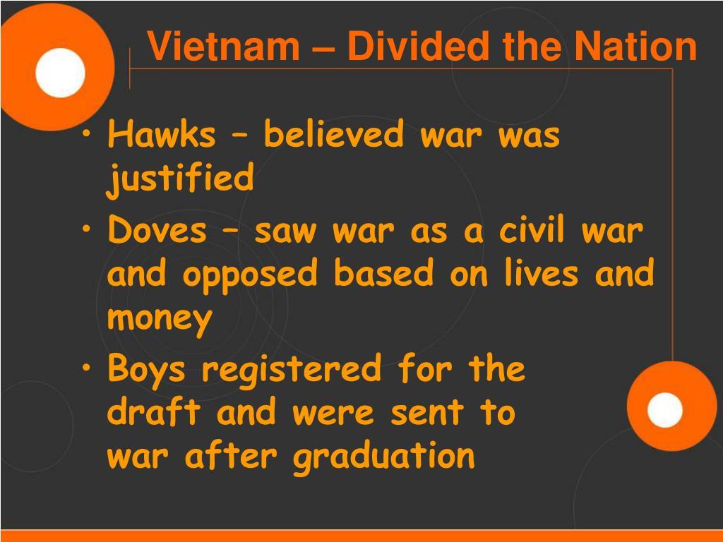 Hawks – believed war was justified