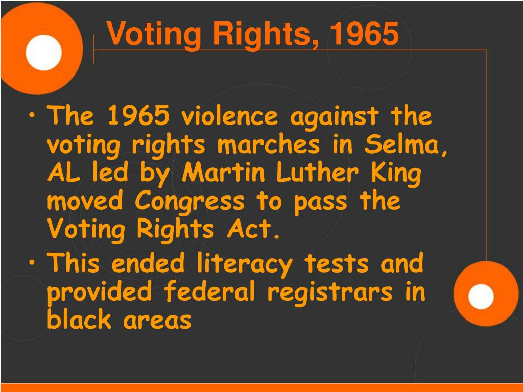 The 1965 violence against the voting rights marches in Selma, AL led by Martin Luther King moved Congress to pass the Voting Rights Act.
