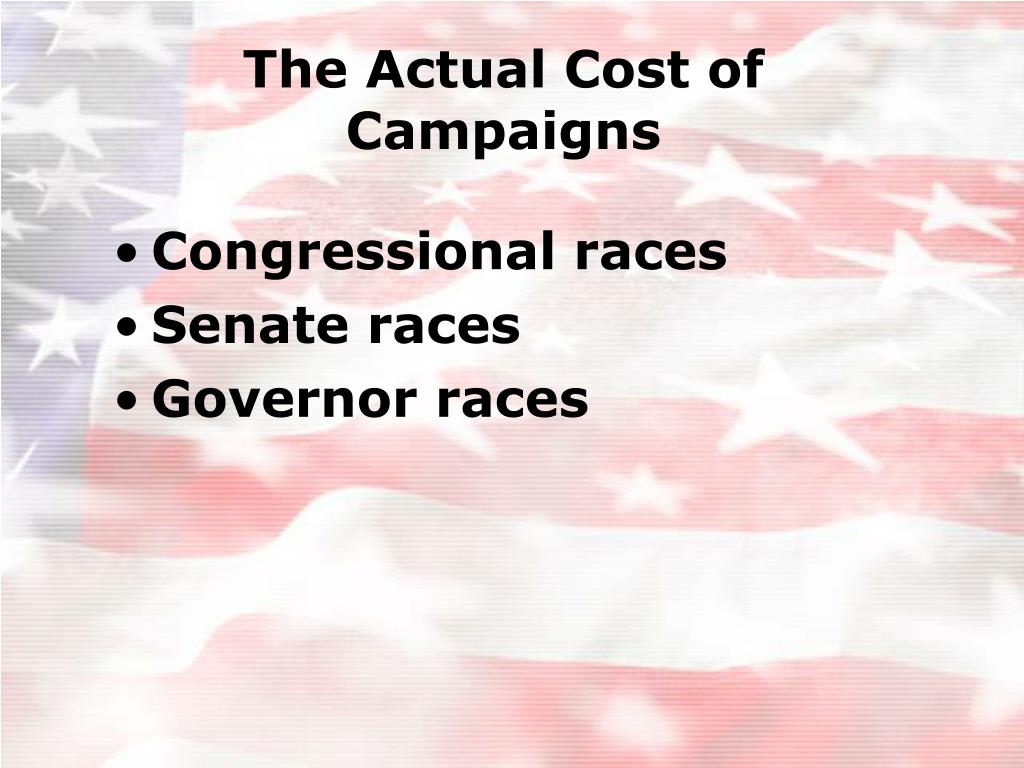 The Actual Cost of Campaigns