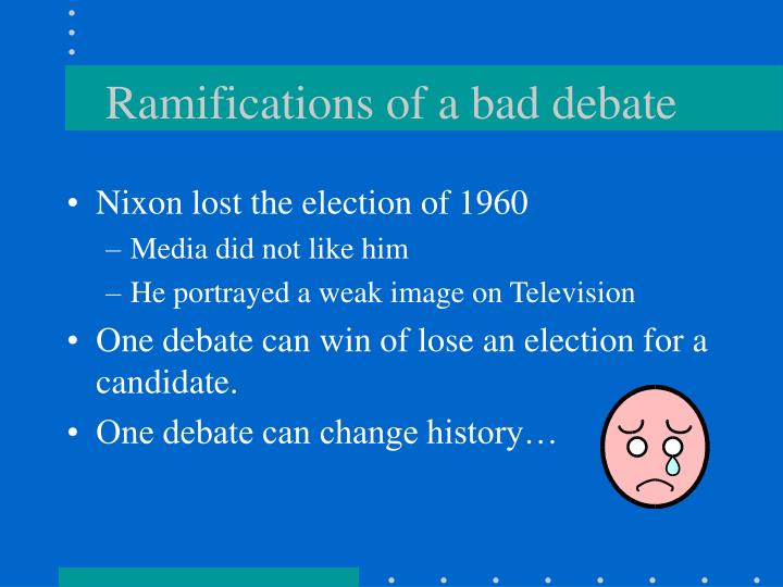 Ramifications of a bad debate