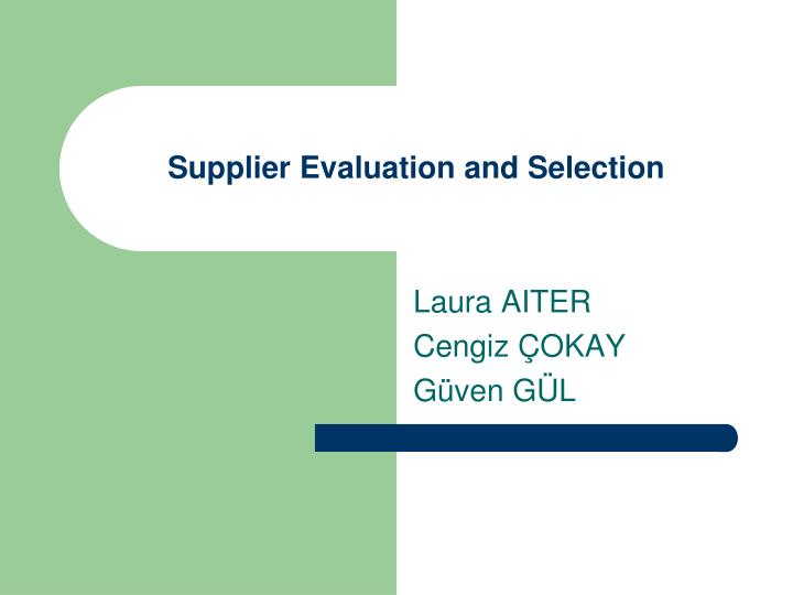 supplier evaluation and selection n.
