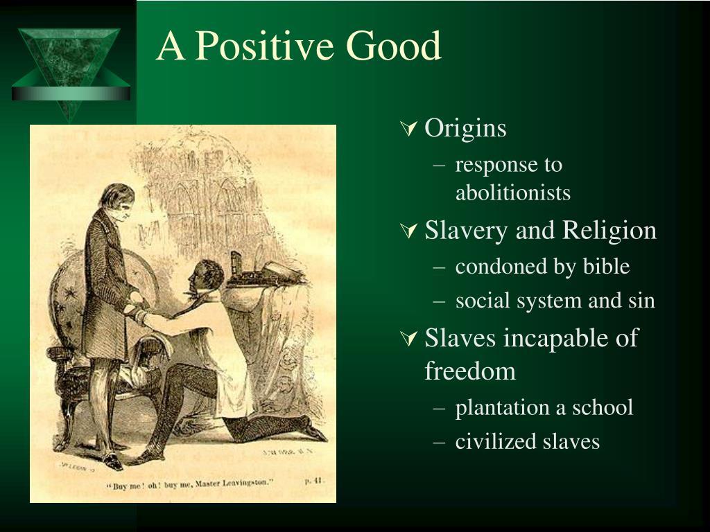 A Positive Good