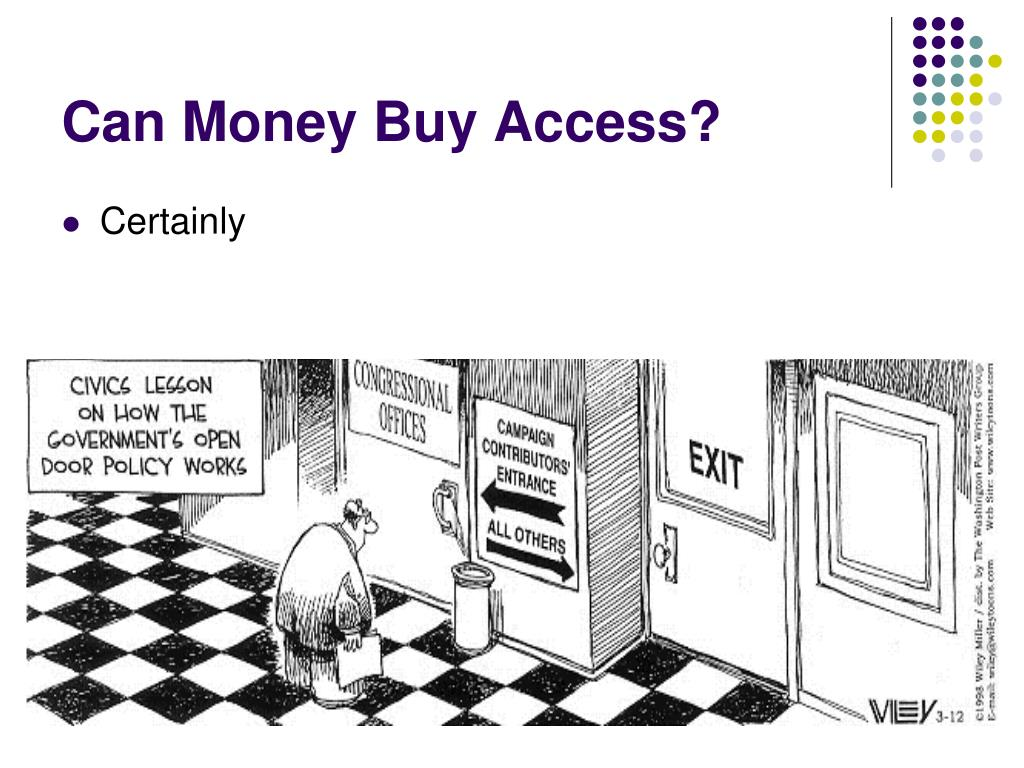 Can Money Buy Access?