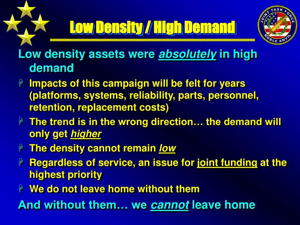 Low Density / High Demand