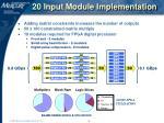 20 input module implementation