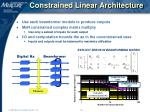 constrained linear architecture