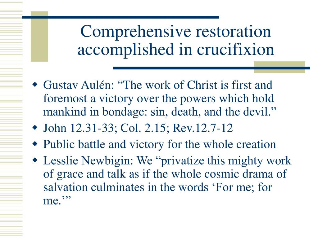 Comprehensive restoration accomplished in crucifixion
