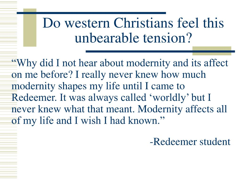 Do western Christians feel this unbearable tension?
