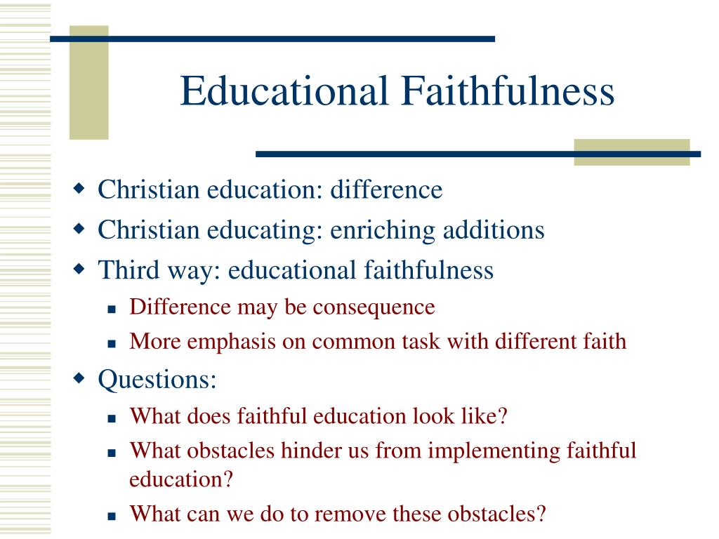 Educational Faithfulness