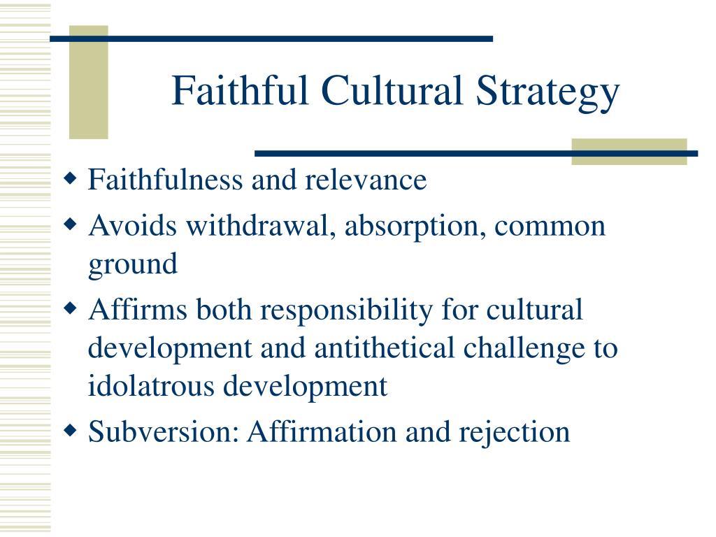 Faithful Cultural Strategy