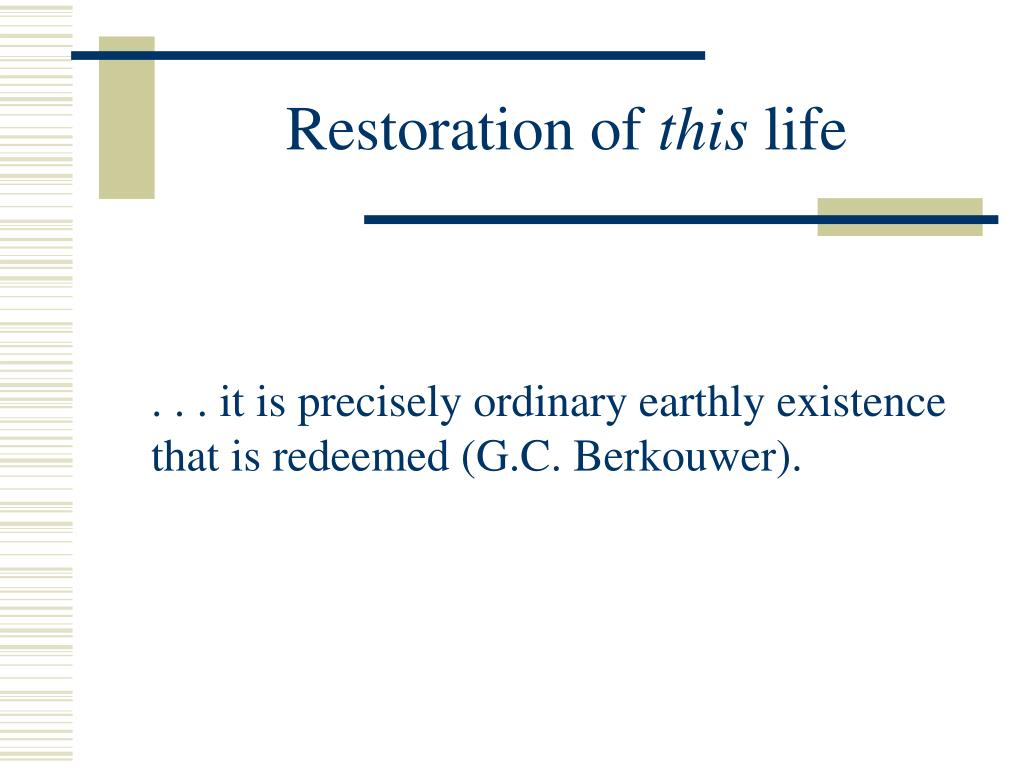 Restoration of