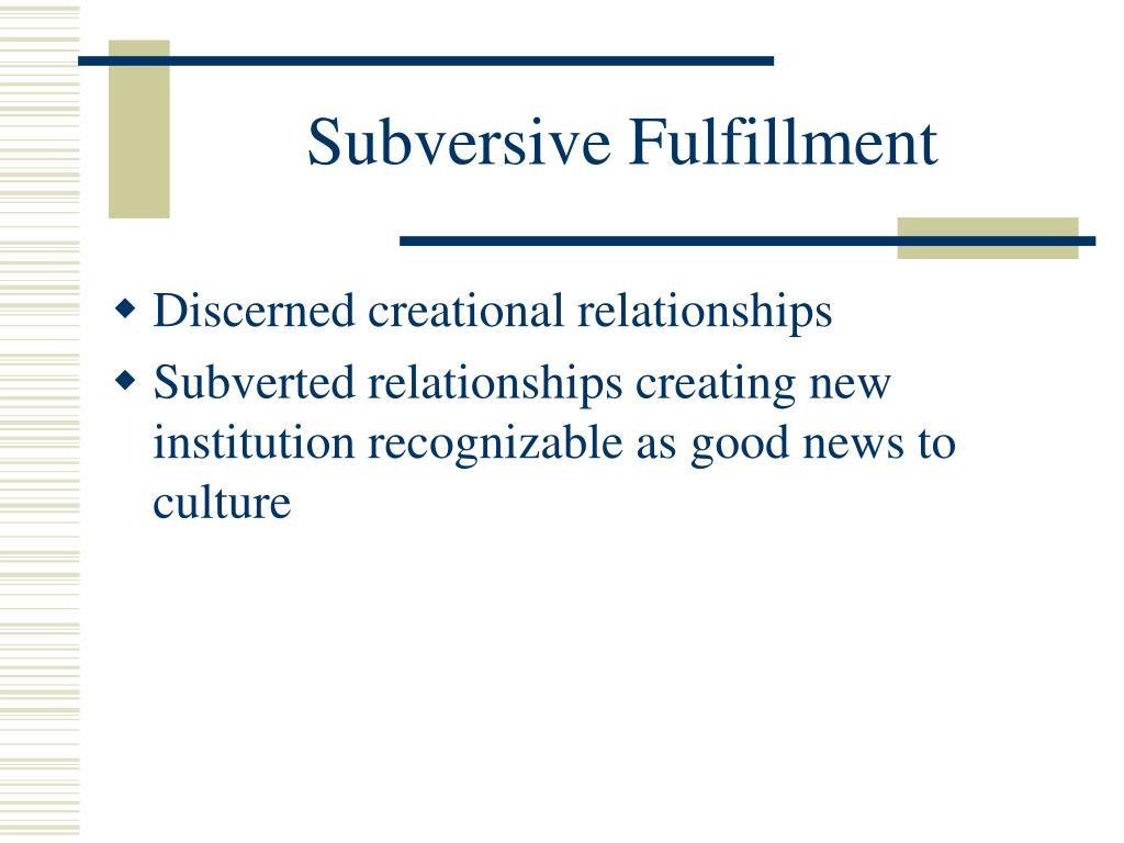 Subversive Fulfillment