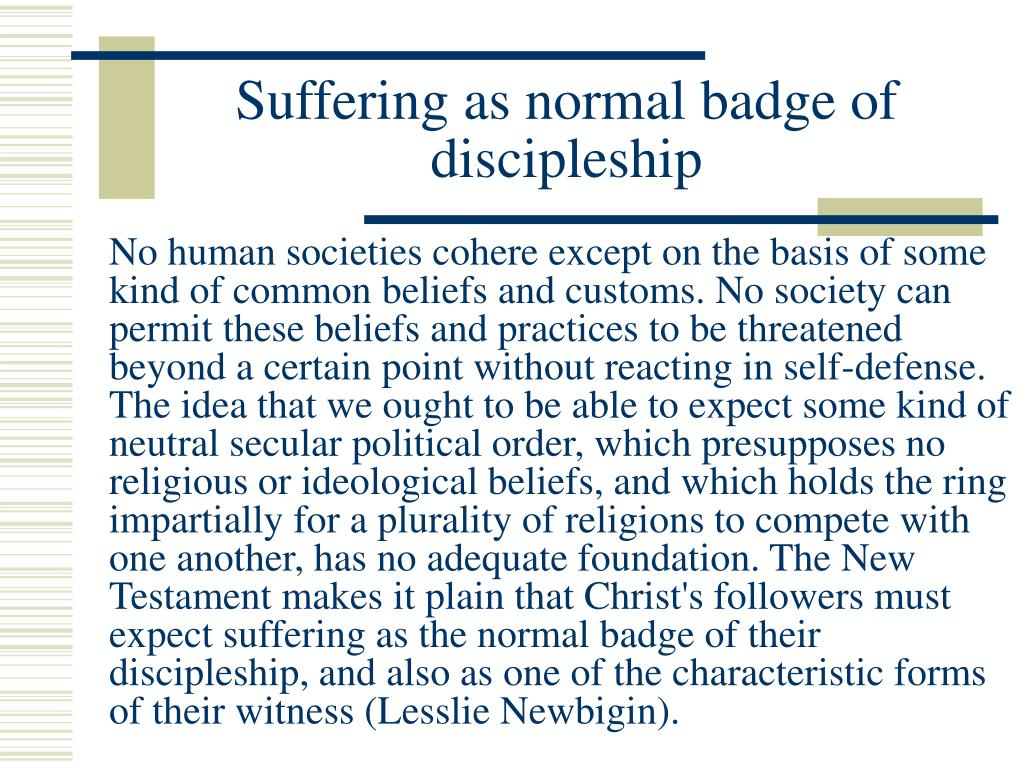 Suffering as normal badge of discipleship