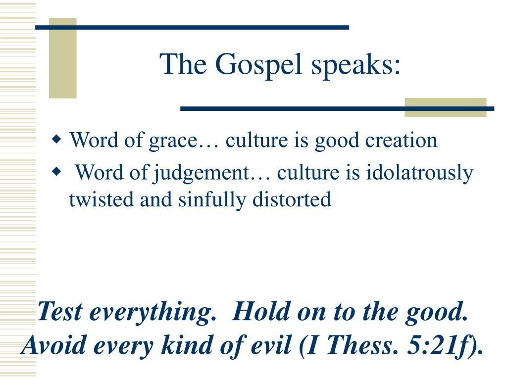 The Gospel speaks:
