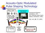 acousto optic modulated pulse shaping technology