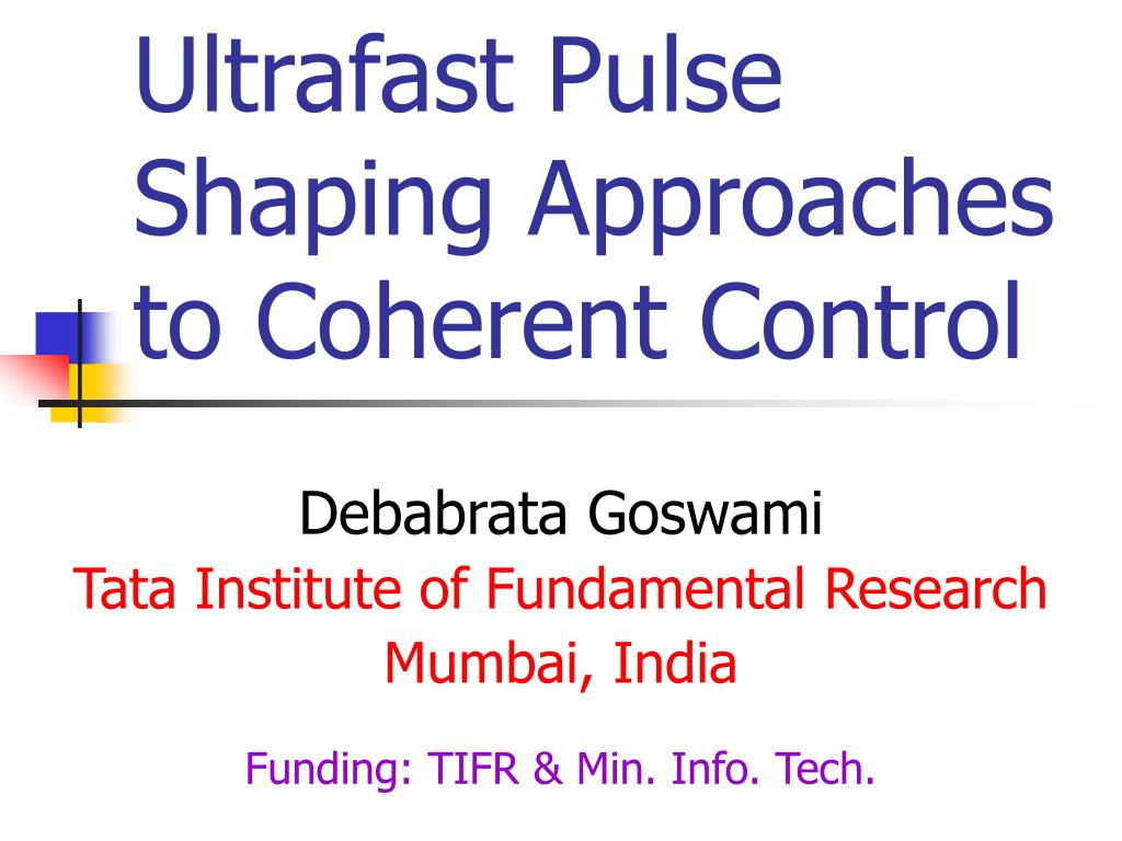 ultrafast pulse shaping approaches to coherent control l.