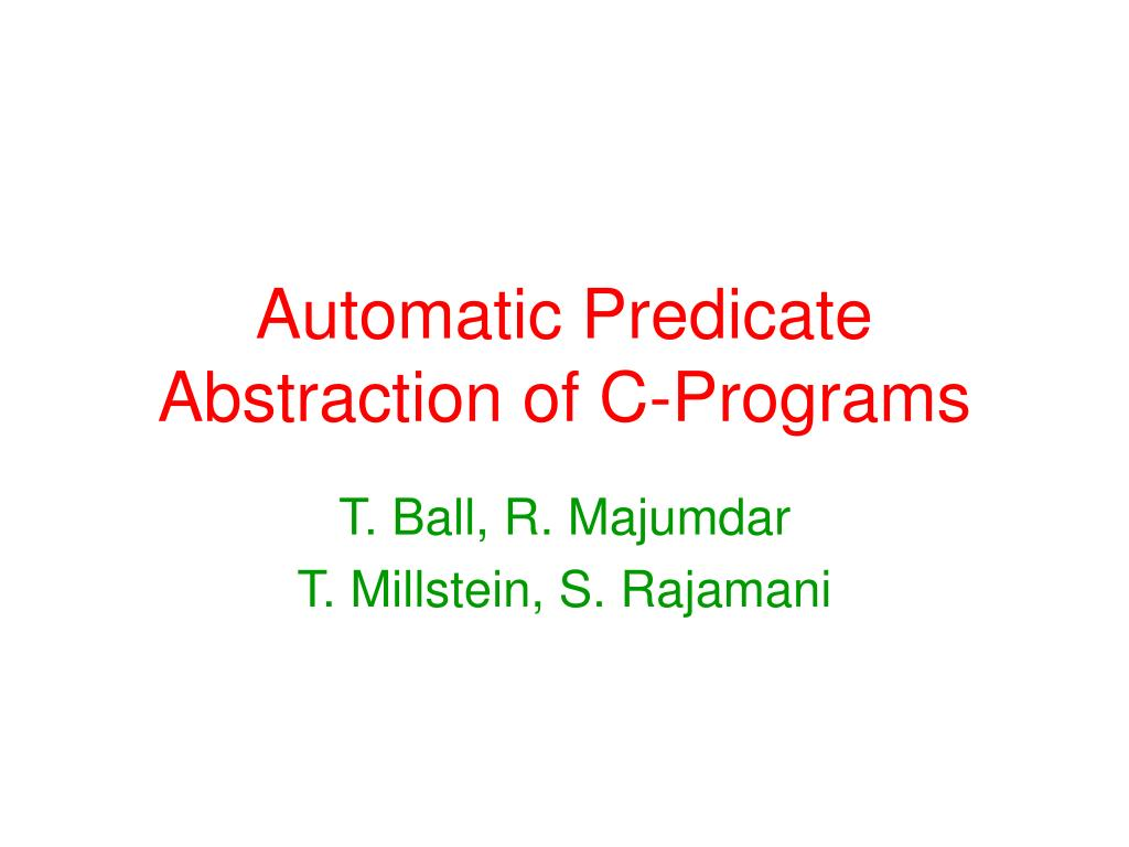 automatic predicate abstraction of c programs l.