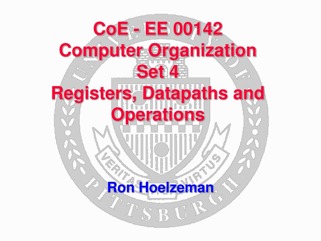 coe ee 00142 computer organization set 4 registers datapaths and operations l.