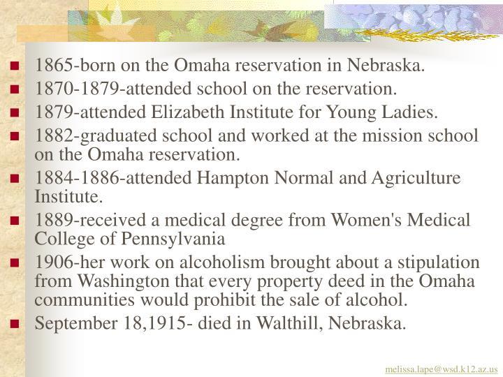 1865-born on the Omaha reservation in Nebraska.