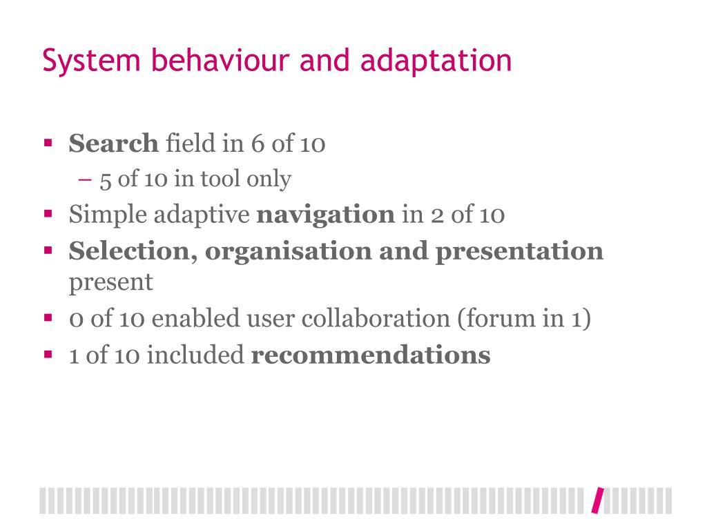 System behaviour and adaptation