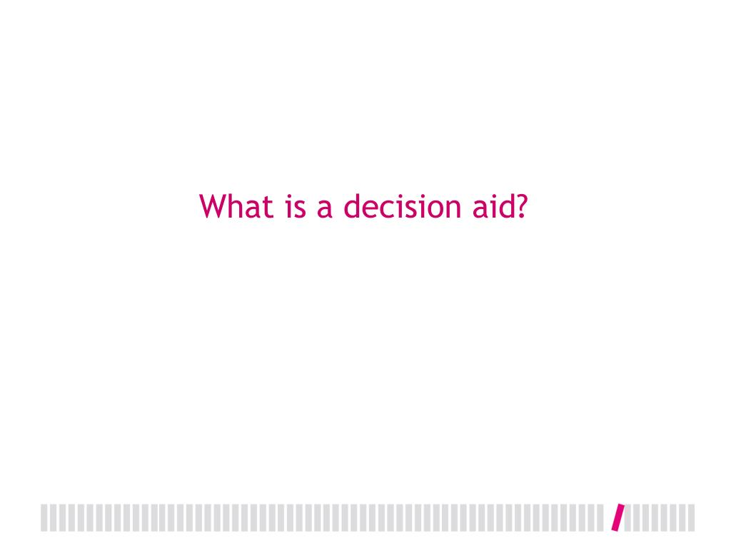 What is a decision aid?