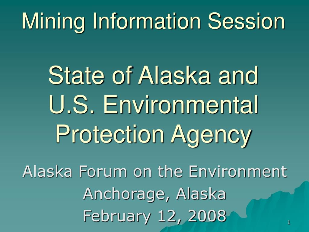 mining information session state of alaska and u s environmental protection agency