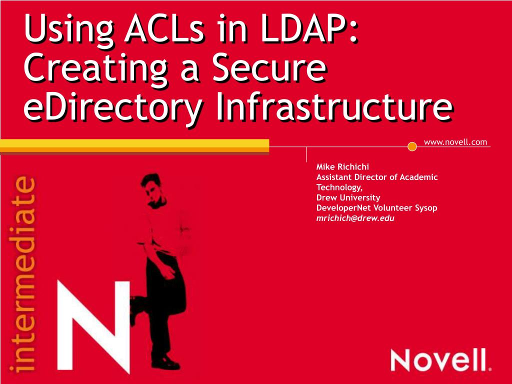 using acls in ldap creating a secure edirectory infrastructure l.