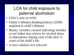 lca for child exposure to paternal alcoholism