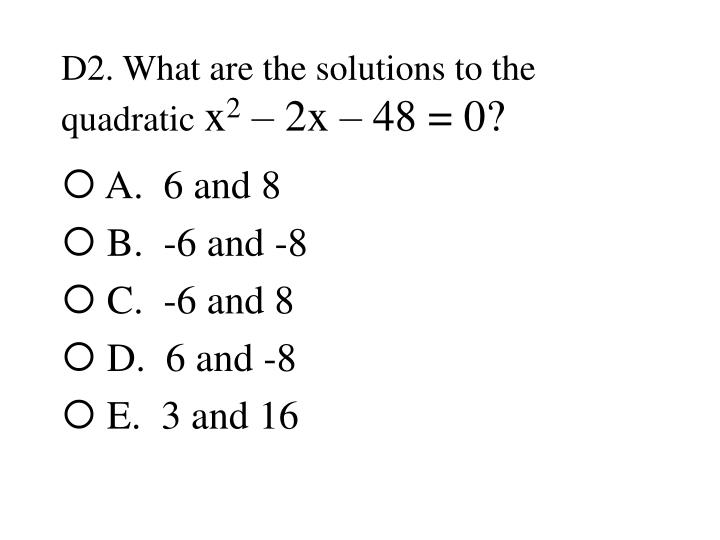 D2 what are the solutions to the quadratic x 2 2x 48 0