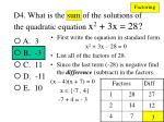d4 what is the sum of the solutions of the quadratic equation x 2 3x 281