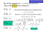 d6 if the equation x 2 x 6 is solved for x what is the sum of the solutions2