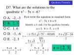 d7 what are the solutions to the quadratic x 2 5x 62