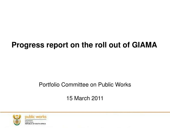 progress report on the roll out of giama n.