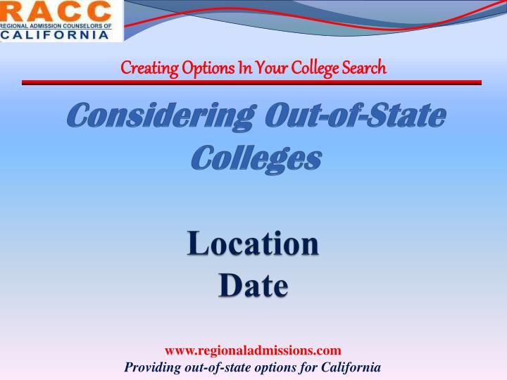 Considering out of state colleges location date