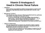 vitamin d analogues 3 used in chronic renal failure