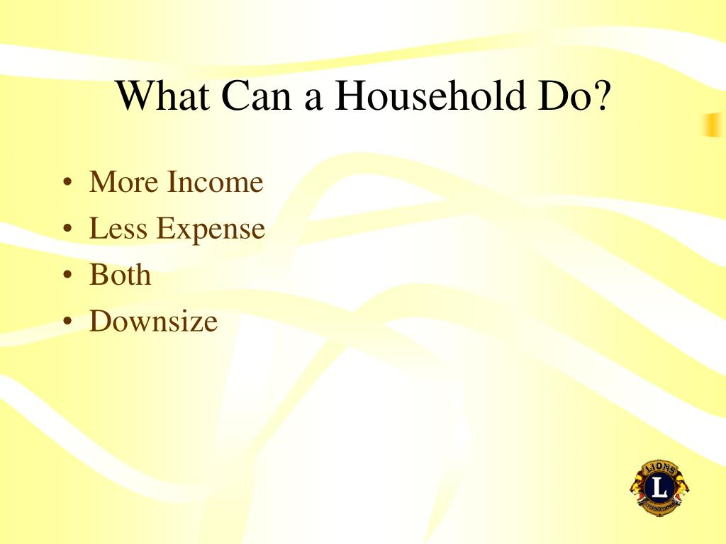 What Can a Household Do?