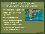 results and outcomes werc s investment in biomass