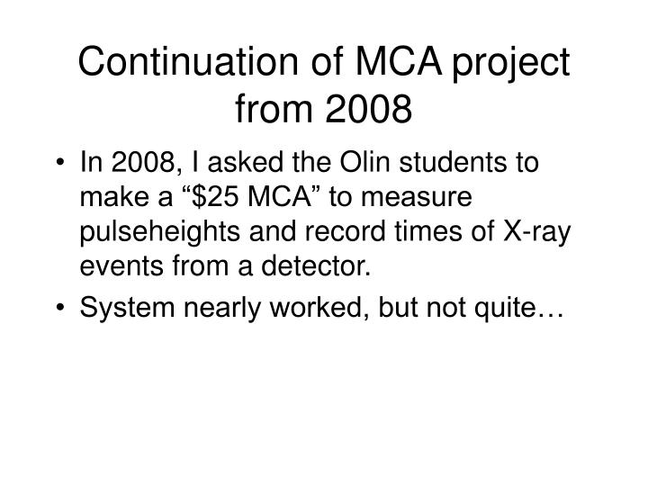 Continuation of mca project from 2008